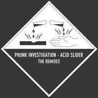 Acid Slider - The Remixes — Phunk Investigation