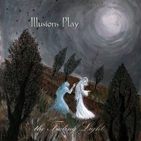 The Fading Light — Illusions Play