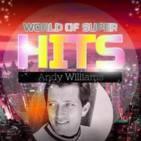World of Super Hits — Andy Williams