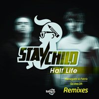 Half Life - Remixes — Stay Child