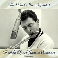 Profile Of A Jazz Musician — The Paul Horn Quintet