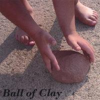 Ball Of Clay — Ball Of Clay
