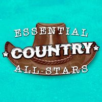 Essential Country All-Stars — Country Pop All-Stars, Country Love, Country Nation, Country Love|Country Nation|Country Pop All-Stars