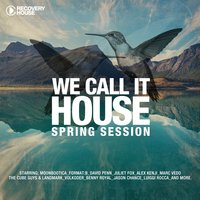 We Call It House - Spring Session 2016 — сборник