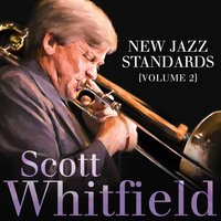 New Jazz Standards (Volume 2) — Peter Erskine, Christian Jacob, Scott Whitfield, Kevin Axt