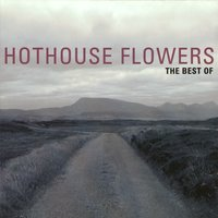 The Best Of Hothouse Flowers — Hothouse Flowers