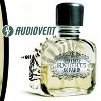 Dirty Sexy Knights In Paris — Audiovent
