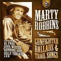 Gunfighter Ballads and Trail Songs — Marty Robbins
