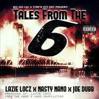 Tales from the 6 - Single — Joe Dubb, Nasty Nano, Lazie Locz