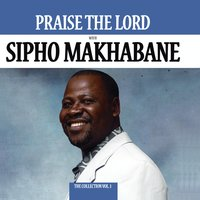 Praise The Lord - The Collection — Sipho Makhabane