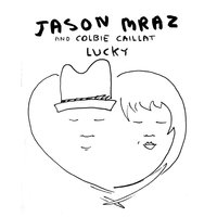 Lucky — Jason Mraz, Colbie Caillat, Glee Cast