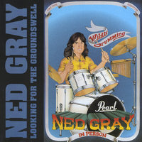 Looking for the Groundswell — Ned Gray