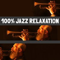 100% Jazz Relaxation — Pure Jazz Relaxation