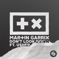 Don't Look Down — Martin Garrix