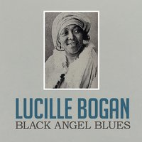 Black Angel Blues — Lucille Bogan