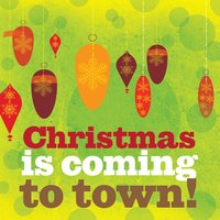 Christmas Is Coming to Town — XMS