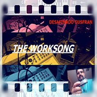 The Worksong — Desafinado Gusfran