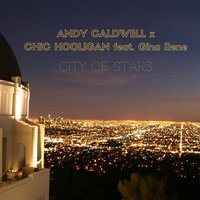 City of Stars [From 'La La Land'] — Andy Caldwell, Gina Rene, Chic Hooligan, Andy Caldwell, Chic Hooligan
