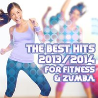 The Best Hits 2013/2014 for Fitness & Zumba — сборник