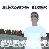 You're Not Alone — Alexandre Auger