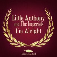I'm Alright — Little Anthony & The Imperials