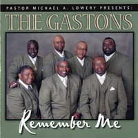 Remember Me (Pastor Michael A. Lowery Presents: The Gaston Gospel SIngers) — The Gaston Gospel Singers