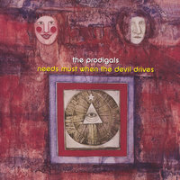 Needs Must When The Devil Drives — The Prodigals