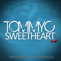 Sweetheart — Tommy C