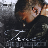 The Rarebreed — Tracy