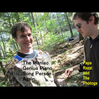 The Maniac Genius Piano Song Person Again — Papa Razzi and the Photogs