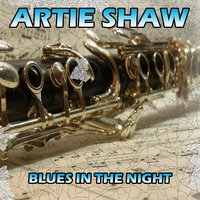 Blues in the Night — Artie Shaw
