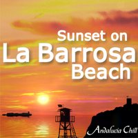 Andalucía Chill - Sunset on La Barrosa Beach — сборник