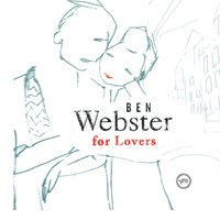 Ben Webster For Lovers — Ben Webster