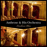 Limehouse Blues — Ambrose & His Orchestra