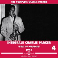 The Complete Charlie Parker, Vol. 4: Bird of Paradise — Charlie Parker, Irving Berlin