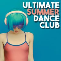 Ultimate Summer Dance Club — Ultimate Summer Dance Club