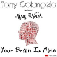 Your Brain Is Mine — Tony Colangelo, Missy Neish