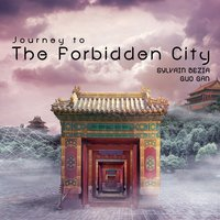 Journey to the Forbiden City — Sylvain Bezia & Guo Gan