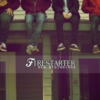 New Beginnings — Firestarter