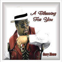 A Blessing For You — Garry Moore