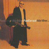 It ain't over — Paul Carrack