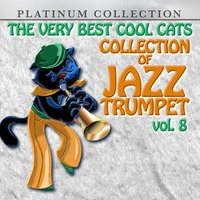 The Very Best Cool Cats Collection of Jazz Trumpet, Vol. 8 — сборник