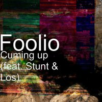 Cuming Up — Los, Stunt, Foolio