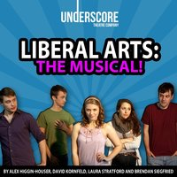 Liberal Arts: The Musical! Original Chicago Cast Recording — Original Chicago Cast of Liberal Arts: the Musical!