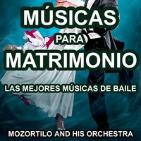 Músicas para Matrimonio — Mozortilo and His Orchestra