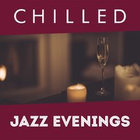 Chilled Jazz Evenings — Chilled Jazz Instrumentals