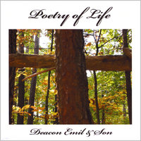 Poetry of Life — Deacon Emil & Son