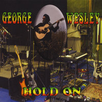 Hold On — George Wesley