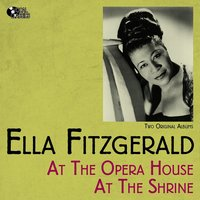Ella At the Opera House - At the Shrine — Ella Fitzgerald
