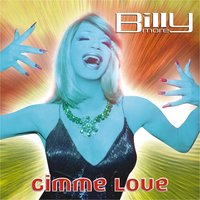Gimme Love — Billy More
